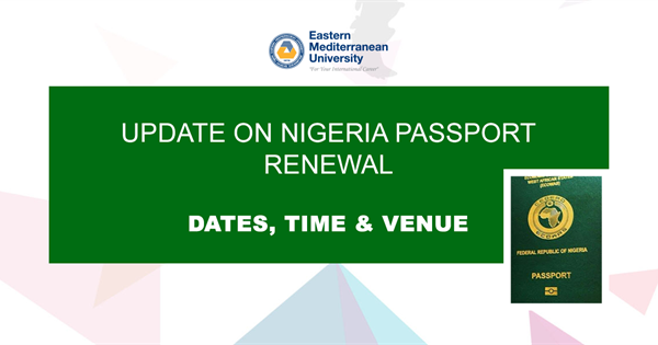 Passport Renewal (EMU Nigerian Students Only) 6th-9th December 2017
